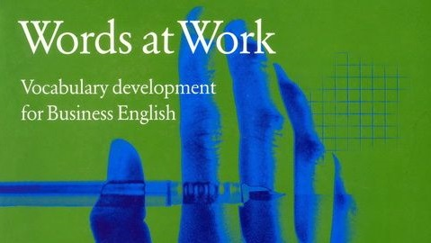 Words at Work (Vocabulary development for Business English)